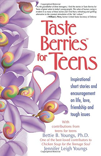 Taste Berries for Teens: Inspirational Short Stories and Encouragement on Life, Love, Friendship and Tough Issues