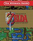 The Ultimate Guide to The Legend of Zelda A Link to the Past