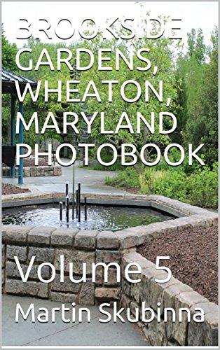 BROOKSIDE GARDENS, WHEATON, MARYLAND PHOTOBOOK: Volume 5