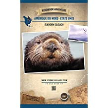 Elkhorn Slough Etats-Unis: Mini Roadbook Adventure (Edition Française) (French Edition)
