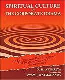 Spiritual Culture in the Corporate Drama, Nagam Atthreya, 0595301010