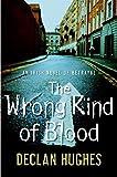 The Wrong Kind of Blood: An Irish Novel of Betrayal