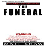The Funeral: An Extremely Twisted Short Story | Matt Shaw