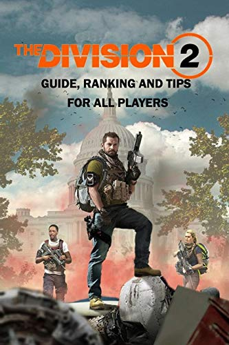 The Division 2 : Guide, Ranking And Tips For All