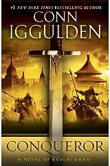 Conqueror: A Novel of Kublai Khan (Conqueror series Book 5) Kindle Edition