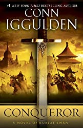 Conqueror: A Novel of Kublai Khan (Conqueror series Book 5)