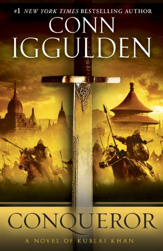 Conqueror: A Novel of Kublai Khan (Conqueror series Book 5)