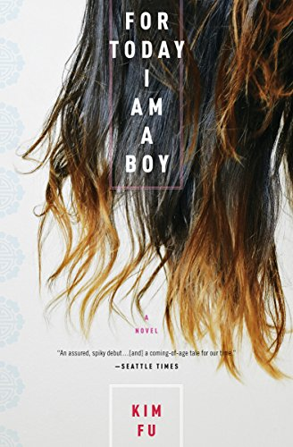 For Today I Am a Boy: A Novel by [Fu, Kim]
