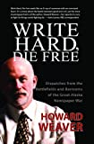 Write Hard, Die Free, Howard Weaver, 1935347195