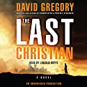 The Last Christian: A Novel Audiobook by David Gregory Narrated by Lincoln Hoppe