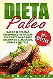Dieta Paleo: Más de 50 Recetas Saludables inspiradas en la Dieta Paleo para Desayunos, Almuerzos, Cenas y Postres (Libro en Español/Paleo Diet Book Spanish Version) (Spanish Edition)
