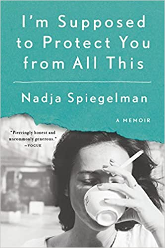 Im Supposed To Protect You From All This A Memoir Nadja