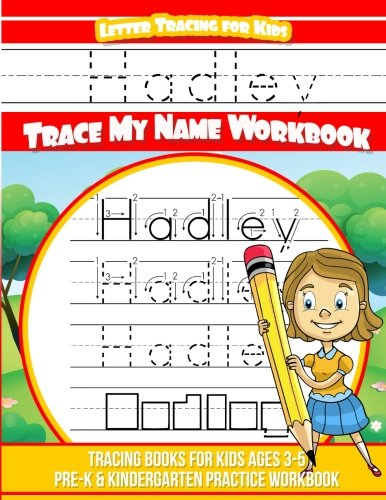 Download Hadley Letter Tracing for Kids Trace my Name Workbook: Tracing Books for Kids ages 3 - 5 Pre-K & Kindergarten Practice Workbook ebook