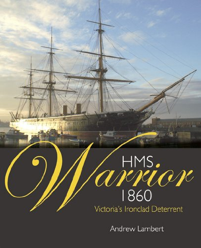 HMS Warrior 1860: Victoria's Ironclad Deterrent