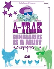 A-Trak: Sunglasses Is a Must