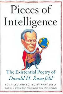 Pieces of Intelligence: The Existential Poetry of Donald H. Rumsfeld