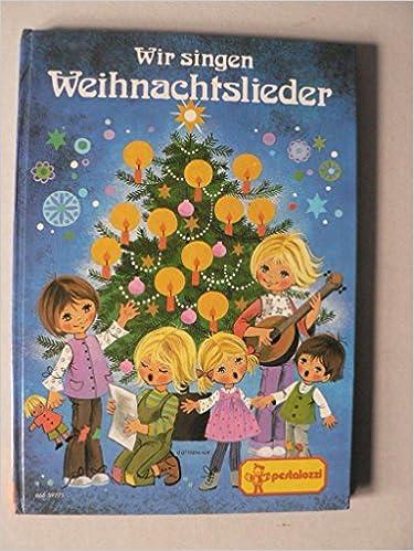 Weihnachtslieder Zum Singen.Wir Singen Weihnachtslieder Amazon De Gisela Gottschlich Bücher