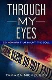 Through My Eyes: CSI Memoirs That Haunt the Soul