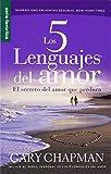 Los 5 lenguajes del amor / The Five love languages: El secreto del amor que perdura / The Secret of Love That Survives