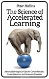 #7: The Science of Accelerated Learning: Advanced Strategies for Quicker Comprehensi