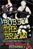 Bobby the Brain: Wrestlings Bad Boy Tells All