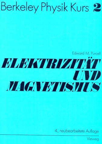 Berkeley Physik Kurs, Bd.2, Elektrizität und Magnetismus