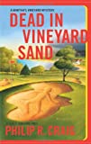 Front cover for the book Dead in Vineyard Sand by Philip R. Craig