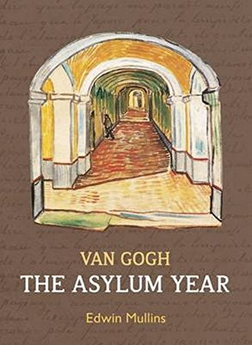 Van Gogh: The Asylum Year pdf epub