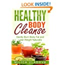 Healthy Body Cleanse: Gently Burn Body Fat and Lose Weight Naturally (The Healthy Detox and Strong Immunity Series Book 1)