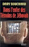 Dans l'enfer des témoins de Jéhovah