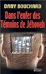 Dans l'enfer des témoins de Jéhovah par Bouchard