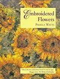 Embroidered Flowers, Pamela M. Watts, 0713481617