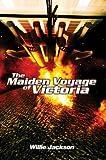 The Maiden Voyage of Victoria, Willie Jackson, 059575189X