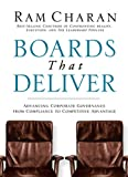 Boards That Deliver: Advancing Corporate Governance From Compliance to Competitive Advantage (J-B US non-Franchise Leadership)
