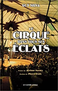 Le Cirque dans tous ses éclats par Guy Silva