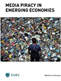 Media Piracy in Emerging Economies, Karaganis, Joe, 0984125744