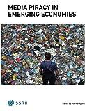 Media Piracy in Emerging Economies, Karaganis, Joe, 0984125744