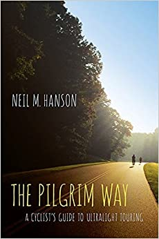 Book The Pilgrim Way: A Cyclist's Guide to Ultralight Touring
