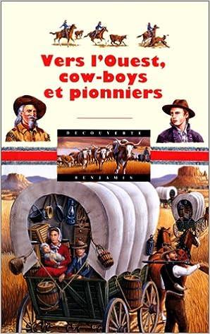 Livres gratuits en ligne VERS L'OUEST, COW-BOYS ET PIONNIERS pdf epub