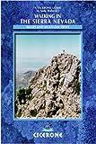 Walking in the Sierra Nevada: Walks and Multi-day Treks: Walks, Treks and Mountain Bike Routes (Cicerone Mountain Walking)