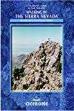Walking in the Sierra Nevada: Walks and Multi-day Treks: Walks, Treks and Mountain Bike Routes (Cicerone Mountain Walking)