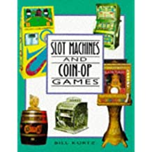 Slot Machines and Coin-op Games