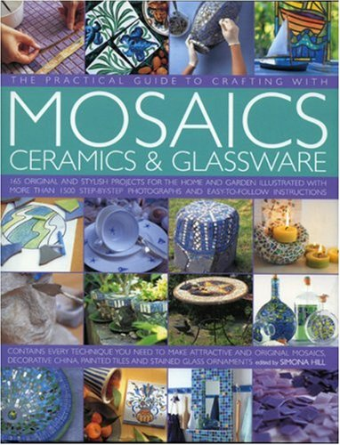 Practical Guide to Crafting with Mosaics, Ceramics & Glassware