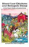 Blood-Lust Chickens and Renegade Sheep, Anita Evangelista and Nick Evangelista, 1559501979
