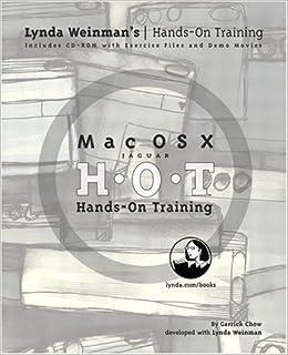 Mac OS X Hands-On Training Lynda Weinmans Hands-on Training: Amazon.es: Chow, Garrick: Libros en idiomas extranjeros