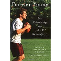 Forever Young: My Friendship with John F. Kennedy, Jr.