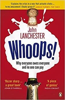 Whoops!: Why Everyone Owes Everyone and No One Can Pay