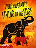 Lions and Giants Living on the Edge