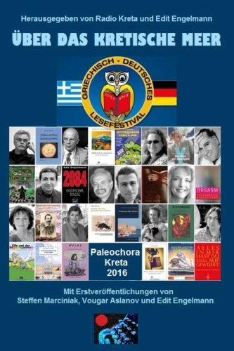 Über das Kretische Meer: das 3. Griechisch-Deutsche Lesefestival in Paleochora (German Edition)
