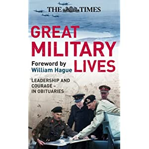 The Times Great Military Lives: Leadership and Courage-in Obituaries (Times (Times Books))
